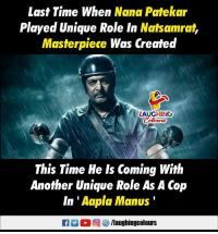 Last Time When Nana Patekar  Played Unique Role In Natsamra,  Masterpiece Was Created  LAUGHING  Colowrs  This Time He Is Coming With  Another Unique Role As A Cop  In 'Aapla Manus  旧 2 0回(8/laughingcol ours