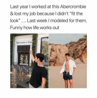 """PAYBACK 👏🏼👏🏼 ambercombieandfitch workhard truestory motivation: Last year l worked at this Abercrombie  & lost my job because l didn't """"fit the  look"""" Last week I modeled for them  Funny how life works out  Abercrombie & Fitch PAYBACK 👏🏼👏🏼 ambercombieandfitch workhard truestory motivation"""