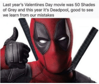 Memes, Movies, and Shade: Last year's Valentines Day movie was 50 Shades  of Grey and this year it's Deadpool, good to see  we learn from our mistakes