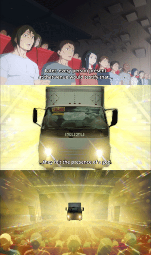 Anime, God, and Meme: Later, every person present  at that venue would testify that...  $14.930  EXTRA CLEAN  ISUZU  EFI  they felt the presence of a god.  SUZU This meme is not sponsored by Isuzu