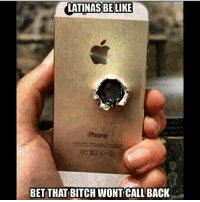 Be Like, Bitch, and Memes: LATINAS BE LIKE  Phone  BET THAT BITCH WONT CALL BACK spanishgirleveryday latinasbelike latinwomen LatinaAttitude latina mujereslatinas Latingirls latinasarewinning latinasstaywinning spanishwomen spanishwomenbelike hispanicgirls hispanicwomen hispanicwomenbelike Latinas_ig mrlatinalover LatinasMasfina latinasarelife crazylatinas crazylatinasBeLike spanishchicks latinaProblems latinameme latinasaturday spanishgirlsaturday
