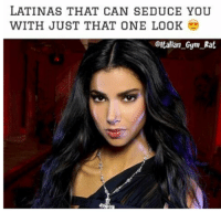 Memes, 🤖, and Rat: LATINAS THAT CAN SEDUCE YOU  WITH JUST THAT ONE LOOK  eltalian Gym Rat