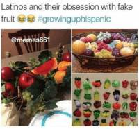 Fake, Latinos, and Memes: Latinos and their obsession with fake  fruit #growinguphispanic  @memes661 If this isn't true 😂🍏🍎
