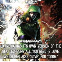 """Love, Memes, and The Beatles: LATVERIA HAS ITS OWN VERSION OF THE  BEATLES SONG ALL YOU NEED IS LOVE.  WHICH REPLACES LOVE FOR DOOM 😈 Comment a song title and replace a word with """"Doom""""!"""