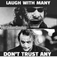 laugh: LAUGH WITH MANY  Eb Joker Qoutes  DON'T TRUST ANY