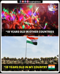 Old, Indianpeoplefacebook, and Country: LAUGHIN  *19 YEARS OLD IN OTHER COUNTRIES  19 YEARS OLD IN MY COUNTRY O