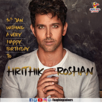 Birthday Wishes To Bollywood's Greek God  Hrithik Roshan  :): LAUGHING  10th JAN  A VERY  HApPY  BIRTHDAY  To  RITHROSHAN  2  )向够/laughingcolours Birthday Wishes To Bollywood's Greek God  Hrithik Roshan  :)