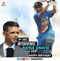 Birthday, Happy Birthday, and Happy: LAUGHING  11h DEC  WISHING  RAHUL DRAVID  A VERY  HAPPY BIRTHDAY Birthday Wishes To 'The Wall' aka #RahulDravid :)