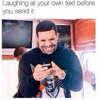 My friends are lucky to have me. thenewsclan texting everytime drake drakememes: Laughing at your own text before  you send it My friends are lucky to have me. thenewsclan texting everytime drake drakememes