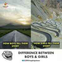 gooo: LAUGHING  Cole  HOW BOYS TELL THEIR  STORY  HOW GIRLS TELL THEIR  STORY  DIFFERENCE BETWEEN  BOYS & GIRLS  GOOO/laughingcolours