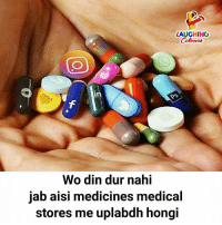 Indianpeoplefacebook, Medical, and Din: LAUGHING  Colowrs  Wo din dur nahi  jab aisi medicines medical  stores me uplabdh hongi