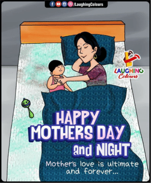 #happy mothers day & night: LAUGHING  HAPPY  MOTHERS DAY  and NIGHT  Mothers love is ultimate  and forevet. #happy mothers day & night