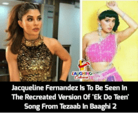 Indianpeoplefacebook, Song, and Jacqueline Fernandez: LAUGHING  Jacqueline Fernandez ls To Be Seen In  The Recreated Version Of'Ek Do Teen  Song From Tezaab In Baaghi 2 #Baaghi2 #MadhuriDixit #JacquelineFernandez  #Tezaab
