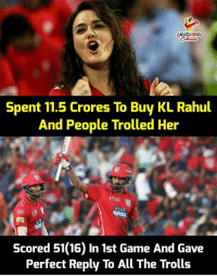 Game, Indianpeoplefacebook, and All The: LAUGHING  Spent 11.5 Crores To Buy KL Rahul  And People Trolled Her  KE  Scored 51 (16) In 1st Game And Gave  Perfect Reply To All The Trolls #IPL #KLRahul #PreityZinta