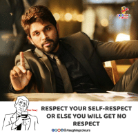 self respect: LAUGHING  Sr RESPECT YOUR SELF-RESPECT  OR ELSE YOU WILL GET NO  RESPECT  GOOO/laughingcolours