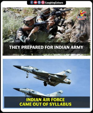 #IndianAirForce 🇮🇳 #AirStrike: LAUGHING  THEY PREPARED FOR INDIAN ARMY  INDIAN AIR FORCE  CAME OUT OF SYLLABUS #IndianAirForce 🇮🇳 #AirStrike