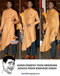 ranveer singh: LAUGHING  WHEN PANDYA TOOK DRESSING  ADVICE FROM RANVEER SINGH  0OOO@/laughingcolours
