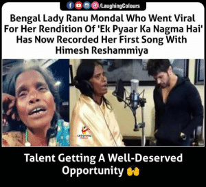 #RanuMandal #KolkataRailwaystation #LataMangeshkarfamoussong #PyaarKaNagmaa' #viralvideo #HimeshReshammiyanextfilm #HimeshReshammiya: LaughingColours  Bengal Lady Ranu Mondal Who Went Viral  For Her Rendition Of Ek Pyaar Ka Nagma Hai'  Has Now Recorded Her First Song With  Himesh Reshammiya  LAYOHINO  Cleurs  Talent Getting A Well-Deserved  Opportunity #RanuMandal #KolkataRailwaystation #LataMangeshkarfamoussong #PyaarKaNagmaa' #viralvideo #HimeshReshammiyanextfilm #HimeshReshammiya