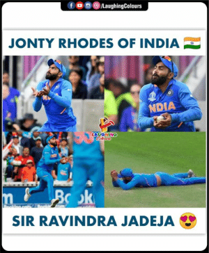 Maxwell's catch 👌👍 #RavindraJadeja #INDvAUS #CWC19: /LaughingColours  f  JONTY RHODES OF INDIA  NDIA  LAUGHING  Colours  eoldng.co  SIR RAVINDRA JADEJA Maxwell's catch 👌👍 #RavindraJadeja #INDvAUS #CWC19