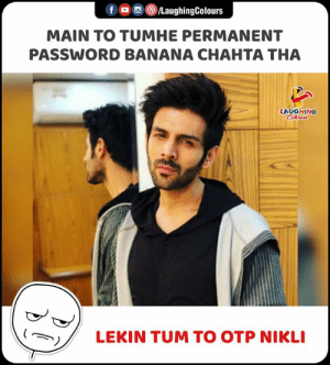 Banana, Indianpeoplefacebook, and Otp: LaughingColours  f  MAIN TO TUMHE PERMANENT  PASSWORD BANANA CHAHTA THA  LAUGHING  Celours  LEKIN TUM TO OTP NIKLI