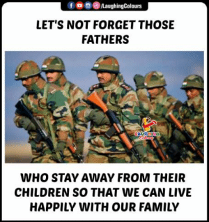 #HappyFathersDay 🇮🇳: /LaughingColours  LET'S NOT FORGET THOSE  FATHERS  LAUGHING  WHO STAY AWAY FROM THEIR  CHILDREN SO THAT WE CAN LIVE  HAPPILY WITH OUR FAMILY #HappyFathersDay 🇮🇳