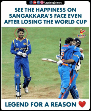 #KumarSangakkara #Sportsmanship #CWC: /LaughingColours  SEE THE HAPPINESS ON  SANGAKKARA'S FACE EVEN  AFTER LOSING THE WORLD CUP  LAUGHING  Colous  SRI LAN  WRAJ  GAKE  AHARA  ES  LEGEND FOR A REASON #KumarSangakkara #Sportsmanship #CWC