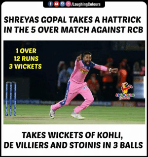 #ShreyasGopal #RRvRCB: LaughingColours  SHREYAS GOPAL TAKES A HATTRICK  IN THE 5 OVER MATCH AGAINST RCB  1 OVER  12 RUNS  3 WICKETS  TAKES WICKETS OF KOHLI,  DE VILLIERS AND STOINIS IN 3 BALLS #ShreyasGopal #RRvRCB