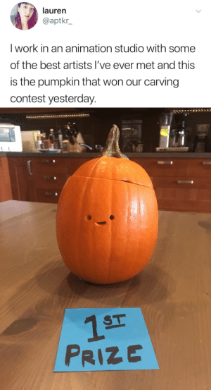 Target, Tumblr, and Work: lauren  @aptkr_  I work in an animation studio with some  of the best artists I've ever met and this  is the pumpkin that won our carving  contest yesterday.   1ST  PRIZE stability: he deserves it