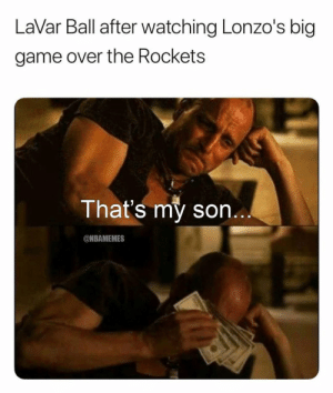 LaVar Ball after seeing Lonzo Ball hit 7 3-pointers. 🔥 https://t.co/Ro23KCFud0: LaVar Ball after watching Lonzo's big  game over the Rockets  That's my son...  @NBAMEMES LaVar Ball after seeing Lonzo Ball hit 7 3-pointers. 🔥 https://t.co/Ro23KCFud0