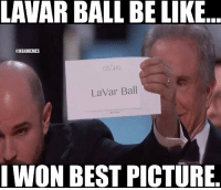 Of course.: LAVAR BALL BE LIKE  @NBAMEMES  LaVar Ball  I WON BEST PICTURE Of course.