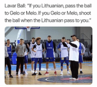 """Lavar Ball: """"If you Lithuanian, pass the ball  to Gelo or Melo. If you Gelo or Melo, shoot  the ball when the Lithuanian pass to you.""""  tautas  tauta  tas  Syloura LaVar Ball doing a great job as an assistant coach😂😂"""