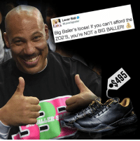 Lavar Ball  the  baller  can't afford Big Baller's loose! If you BALLER!  you're NOT a BIG ULLER Bold marketing strategy