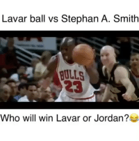 Lmao this was hilarious😂 Stephen A Smith speaks facts 😂😂 Nah but Lavar Ball would win - - Follow @2nbamemes - - Via @lit.nbamemes and @dom_2k: Lavar ball vs Stephan A. Smith  BULLS  Who will win Lavar or Jordan?! Lmao this was hilarious😂 Stephen A Smith speaks facts 😂😂 Nah but Lavar Ball would win - - Follow @2nbamemes - - Via @lit.nbamemes and @dom_2k