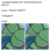 """""""LAVAR!! WAKE UP!! YOUR SON IS IN  JAIL?!!""""  Lavar: """"WHICH ONE?!!""""  """"LiAngelo!!""""  Lavar:  @NBAMEMES Things LaVar Ball Says. Credit: @TyKeKoa https://t.co/F2Xo1IYjID"""