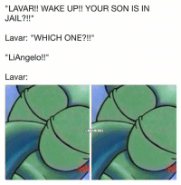"""""""LAVAR!! WAKE UP!! YOUR SON IS IN  JAIL?!!""""  Lavar: """"WHICH ONE?!!""""  """"LiAngelo!!""""  Lavar:  @NBAMEMES Things LaVar Ball Says. Credit: @TyKeKoa"""