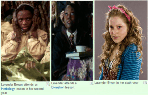 princess-potterheadxo:  did she get a haircut : Lavender Brown in her sixth year  Lavender Brown attends an  Herbology lesson in her second  year.  Lavender attends a  Divination lesson princess-potterheadxo:  did she get a haircut