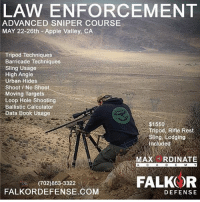 :Sharpen your skills! Visit @falkor.defense Website for more information under the Military & LE Training tab. Hurry these classes fill up quickly! - - @fourzero6 @melinda_sonju @tyler_hughes_ss @maxordinate rangeday training sniper: LAW ENFORCEMENT  ADVANCED SNIPER COURSE  MAY 22-26th Apple Valley, CA  Tripod Techniques  Barricade Techniques  Sling Usage  High Angle  Urban Hides  Shoot No Shoot  Moving Targets  Loop Hole Shooting  Ballistic Calculator  Data Book Usage  $1550  ifle Rest  Sling, Lodging  Included  MAX  RDINATE  FALKOR  (702)863 3322  COM  FALKORDEFENSE DEFENSE :Sharpen your skills! Visit @falkor.defense Website for more information under the Military & LE Training tab. Hurry these classes fill up quickly! - - @fourzero6 @melinda_sonju @tyler_hughes_ss @maxordinate rangeday training sniper