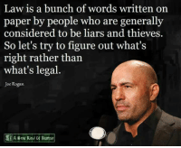 For articles, checkout thenwowillfail.com  ~Danish: Law is a bunch of words written on  paper by people who are generally  considered to be liars and thieves.  So let's try to figure out what's  right rather than  what's legal  Joe Rogan  A New Kind Human For articles, checkout thenwowillfail.com  ~Danish