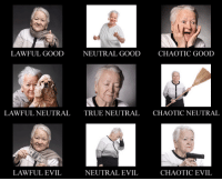 pick yours: LAWFUL GOOD  NEUTRAL GOOD  CHAOTIC GOOD  LAWFUL NEUTRAL  TRUE NEUTRAL  CHAOTICNEUTRAL  LAWFUL EVIL  NEUTRAL EVIL  CHAOTIC EVIL pick yours