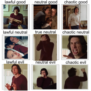 Adam Driver in Marriage Story allignment chart: lawful good  neutral good  chaotic good  true neutral  lawful neutral  chaotic neutral  neutral evil  lawful evil  chaotic evil Adam Driver in Marriage Story allignment chart