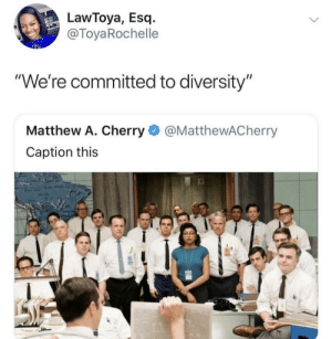 """Dank, Memes, and Target: LawToya, Esq.-  @ToyaRochelle  """"We're committed to diversity""""  Matthew A. Cherry@MatthewACherry  Caption this TEA by AMA454 MORE MEMES"""