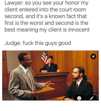 Snapchat: DankMemesGang: Lawyer: so you see your honor my  client entered into the court room  second, and it's a known fact that  first is the worst and second is the  best meaning my client is innocent  Judge: fuck this guys good Snapchat: DankMemesGang