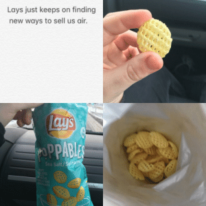 Damn it lays! by cuban-crab FOLLOW 4 MORE MEMES.: Lays just keeps on finding  new ways to sell us air.  Lays  PPABLES  Sea Salt/Sel maris  CRISPY  TO BITES  ONEES DE  FOMES DE TERRE  CROUSTRLLANTES Damn it lays! by cuban-crab FOLLOW 4 MORE MEMES.