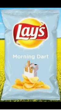 need me a: Lays  Morning Dart need me a