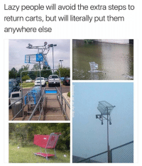 Lazy, Dank Memes, and Will: Lazy people will avoid the extra steps to  return carts, but will literally put them  anywhere else (@coolest_kid_on_the_block)