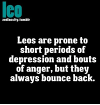 lco  zodiaccity.tumblr  Leos are prone to  short periods of  depression and bouts  of anger, but they  always bounce back. Jan 4, You will have healthy relationship towards your ..... FULL HOROSCOPE: http://horoscope-daily-free.net