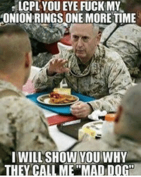 """Never 👁🖕🏻 Mad Dog's onion rings 😂 - 💥Follow: @corpsman - ❎ DOUBLE TAP pic 🚹 TAG your friends 🆘 DM your Pics-Vids 📡 Check My IG Stories👈 - - - ArmyStrong Sailor Marine Veterans Military Brotherhood Marines Navy AirForce CoastGuard UnitedStates USArmy Soldier NavySEALs airborne socialmedia - operator troops tactical Navylife patriot USMC Veteran America - 💩 MIL👢🖕🏻U -: LCPL YOUEYE FUCK MY  ONION RINGS ONE MORE TIME  I WILL SHOW YOU WHY  THEY CALL ME""""MADIDOGO Never 👁🖕🏻 Mad Dog's onion rings 😂 - 💥Follow: @corpsman - ❎ DOUBLE TAP pic 🚹 TAG your friends 🆘 DM your Pics-Vids 📡 Check My IG Stories👈 - - - ArmyStrong Sailor Marine Veterans Military Brotherhood Marines Navy AirForce CoastGuard UnitedStates USArmy Soldier NavySEALs airborne socialmedia - operator troops tactical Navylife patriot USMC Veteran America - 💩 MIL👢🖕🏻U -"""