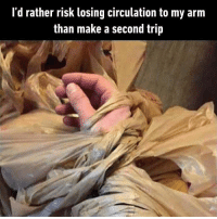 9gag, Memes, and 🤖: l'd rather risk losing circulation to my arm  than make a second trip Until you realise your keys are in your pocket... - grocery 9gag