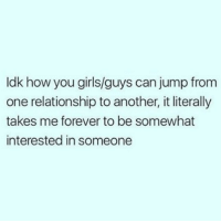 Dekh Bhai, International, and Jumped: ldk how you girls/guys can jump from  one relationship to another, it literally  takes me forever to be somewhat  interested in someone Actual problem 😂 SabMohMaayaHai 😜