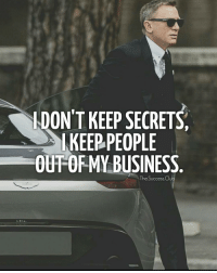 Memes, 🤖, and  Clu: LDON'T KEEP SECRET  KEEP PEOPLE  OUFORMY BUSINESS  The Success Clu Tag someone 🔥 thesuccessclub